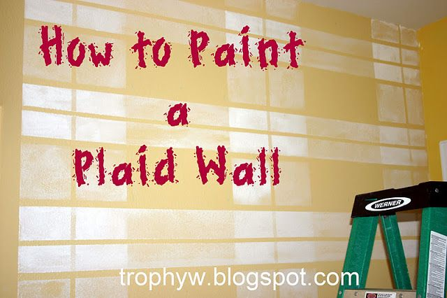 Tales of a Trophy Wife How to Paint a Plaid Wall Crafts