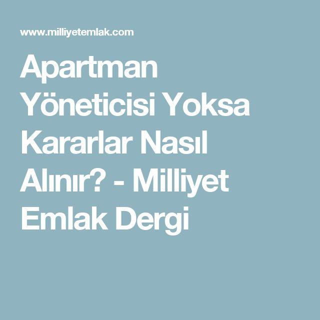Apartman Yöneticisi Yoksa Kararlar Nasıl Alınır? - Milliyet Emlak Dergi
