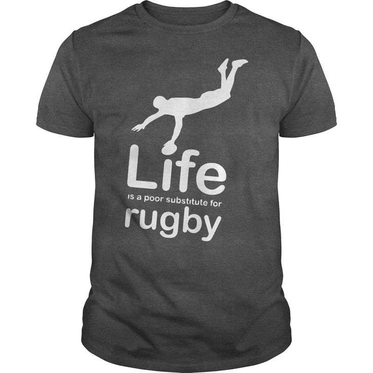 Life is a poor sub stiture for Rugby Sport Girl Boy Guy Lady Men Women Man Woman Coach Player