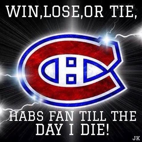 Habs fan till the day I die!
