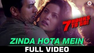 Zinda Hota Mein Video Song - 7 Hours to Go Shiv Pandit, Sandeepa Dhar &…