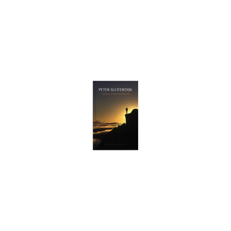 Stress and Freedom (Hardcover) (Peter Sloterdijk)