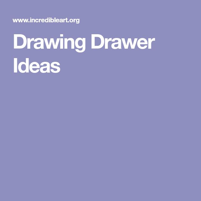 Drawing Drawer Ideas