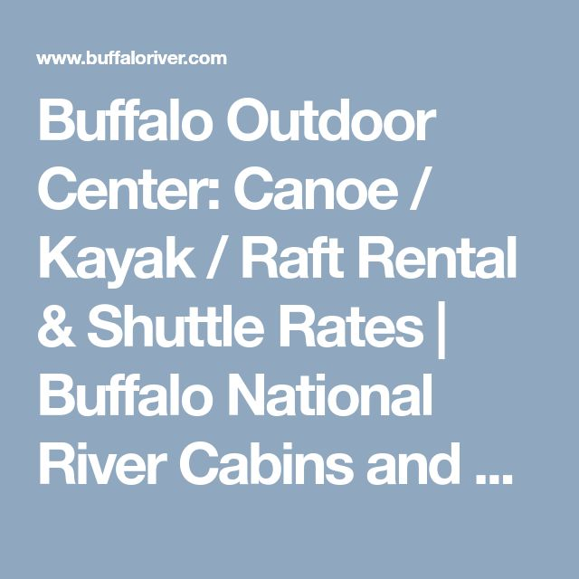 Buffalo Outdoor Center: Canoe / Kayak / Raft Rental & Shuttle Rates | Buffalo National River Cabins and Canoeing in Beautiful Ponca, Arkansas