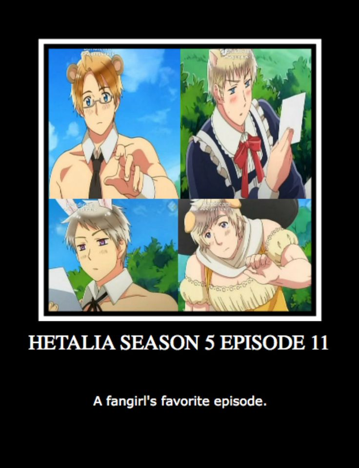 Hetalia Season 5 Episode 11 - A fangirl's favorite episode! ^_~ <3 Demotivational Poster by ~neo-chan7 on deviantART