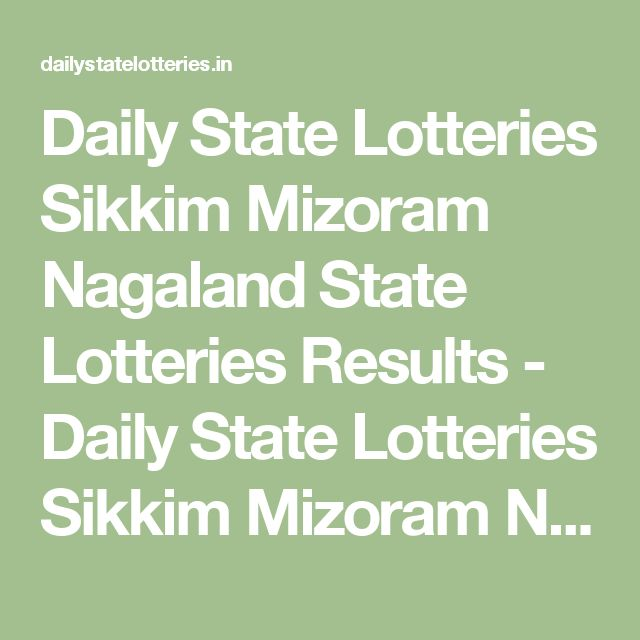 Daily State Lotteries Sikkim Mizoram Nagaland State Lotteries Results - Daily State Lotteries Sikkim Mizoram Nagaland State Lottery Results Mizoram State Lotteries Results, Nagaland State Lotteries Results and Kerala State Lotteries Results, lottery result check online, Lottery Sambad Today 8PM, 4PM and 11AM Result