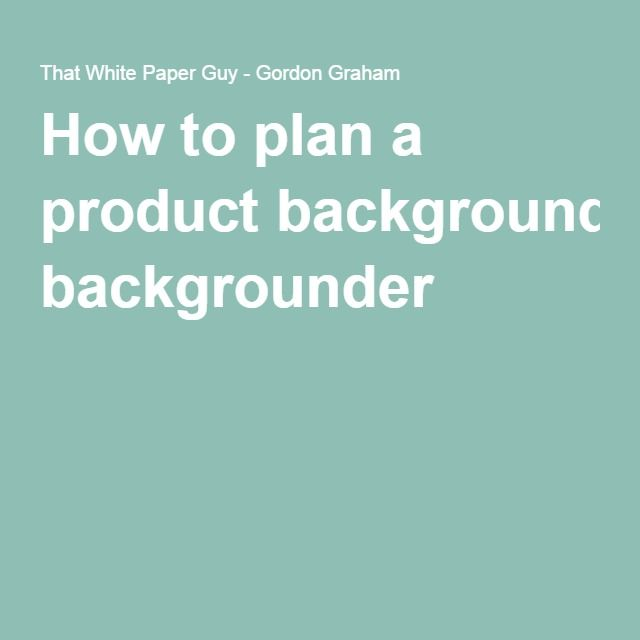 How to plan a product backgrounder