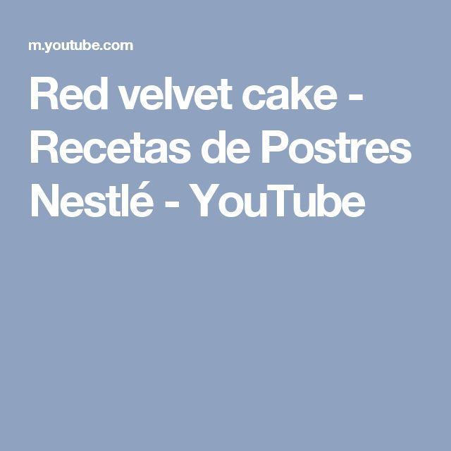 Red velvet cake - Recetas de Postres Nestlé - YouTube
