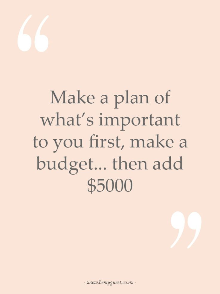 Make a plan of what's important to you first, make a budget then add $5000