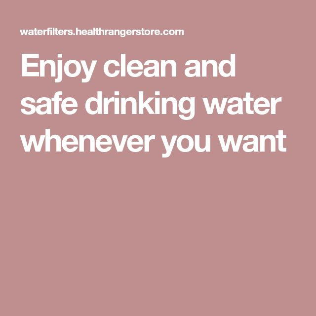Enjoy clean and safe drinking water whenever you want