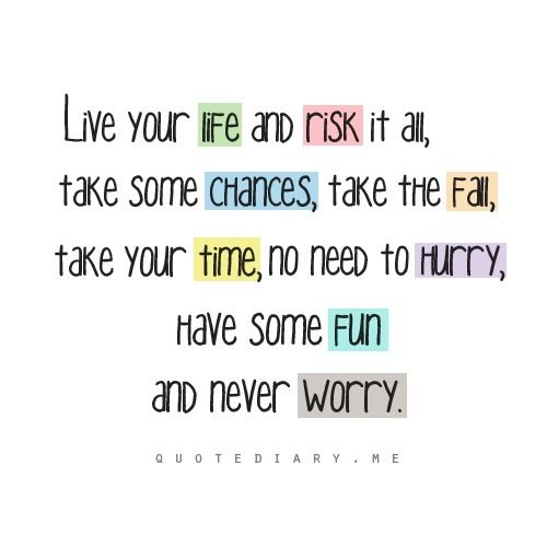 Quotes About Taking Chances And Living Life: Risk Taking Quotes Of Love. QuotesGram