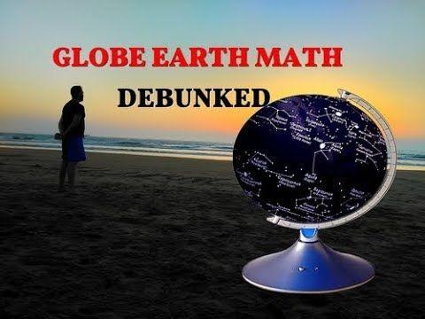Flat Earth   Globe Earth Math - 100% Debunked