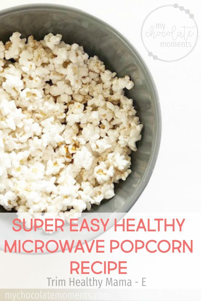 Super Easy Healthy Microwave Popcorn Recipe Trim Mama E Trimhealthymama Healthyrecipes Healthyeating Healthylifestyle