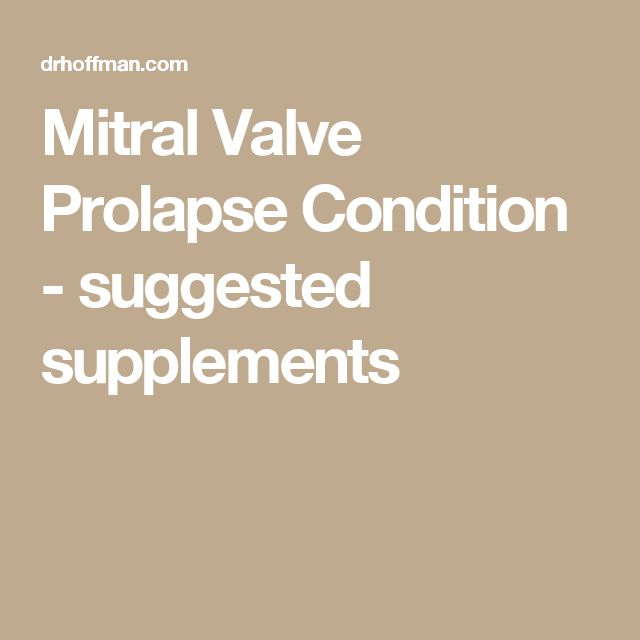 Mitral Valve Prolapse Condition - suggested supplements