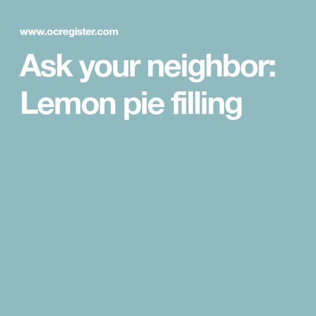 Ask your neighbor: Lemon pie filling
