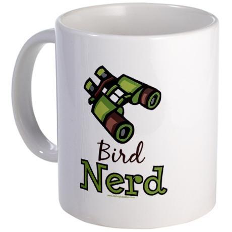 Bird Nerd Birding Ornithology Mug.     OMG - I don't drink coffee, but this mug is ME!