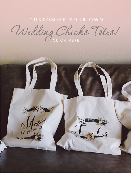 Wedding Chicks customizable totes @weddingchicks