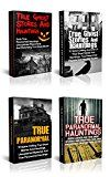 Unexplained Mysteries: Bizarre Unexplained Mysteries From Every Corner Of The Globe: True Ghost Stories And Hauntings Box Set (True Paranormal Haunted Asylums Unexplained Phenomena Book 2)