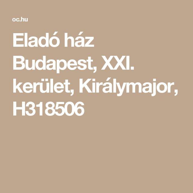 Eladó ház Budapest, XXI. kerület, Királymajor, H318506
