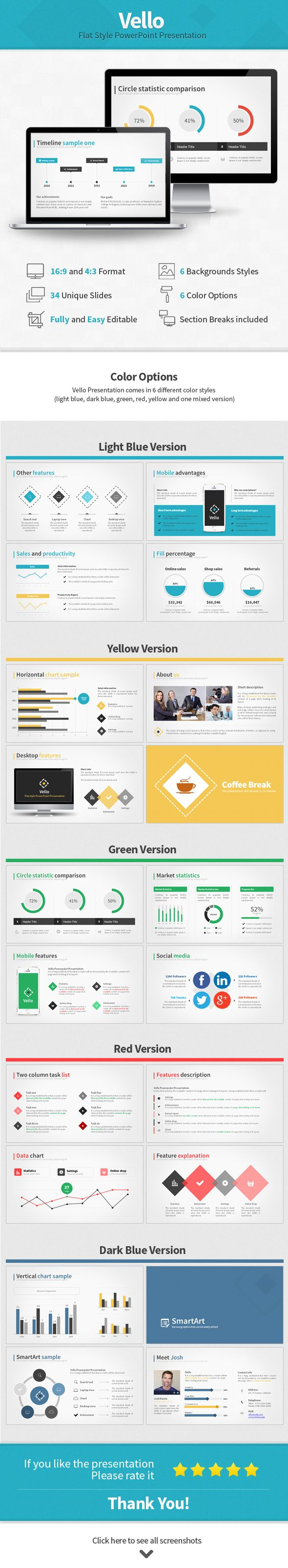Vello is our latest PowerPoint presentation with a flat, simple and modern style, ready for you to succes with your business. With 34 unique slides you can easily present your data and impress your colleagues and partners. You can easly customize the slides to mold the presentation for your needs. We have already made 5 color themes for you to choose from, as well as a version with mixed colors.  Download: http://graphicriver.net/item/vello-flat-style-presentation/7696497?ref=iDny