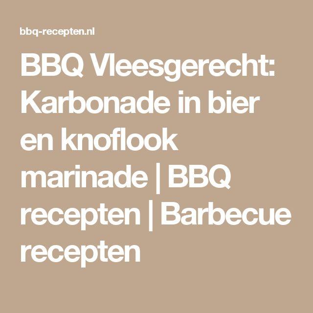 BBQ Vleesgerecht: Karbonade in bier en knoflook marinade | BBQ recepten | Barbecue recepten