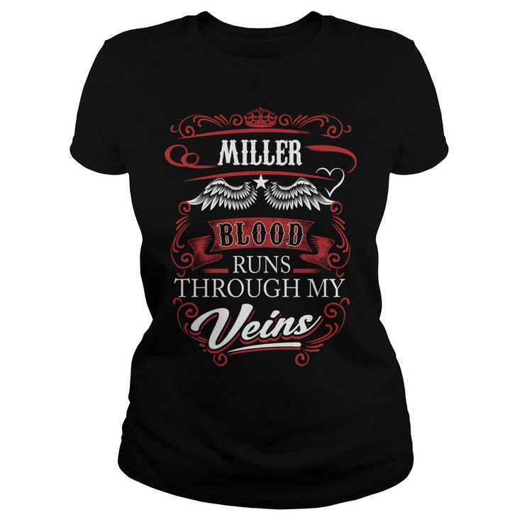 MILLER Blood Runs Through My Veins  #gift #ideas #Popular #Everything #Videos #Shop #Animals #pets #Architecture #Art #Cars #motorcycles #Celebrities #DIY #crafts #Design #Education #Entertainment #Food #drink #Gardening #Geek #Hair #beauty #Health #fitness #History #Holidays #events #Home decor #Humor #Illustrations #posters #Kids #parenting #Men #Outdoors #Photography #Products #Quotes #Science #nature #Sports #Tattoos #Technology #Travel #Weddings #Women