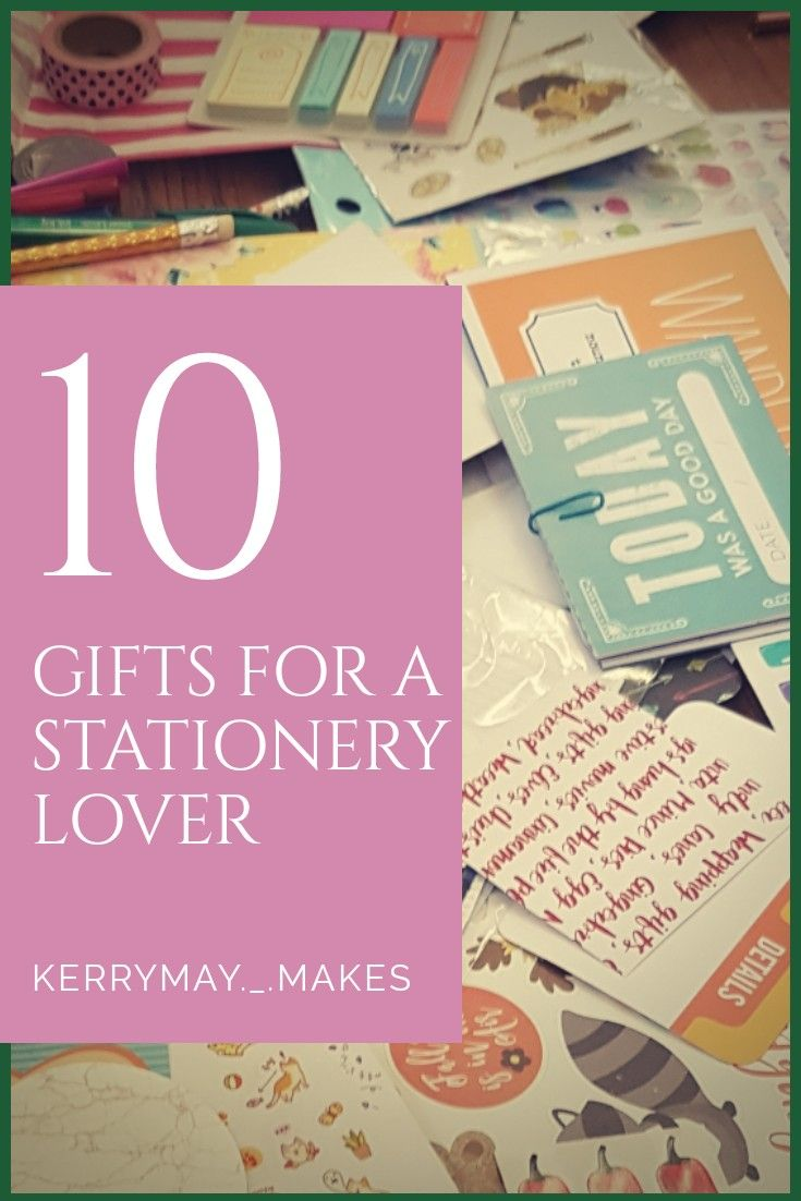 What to buy a stationery lover? Top 10 Gifts to buy for a stationery lover, including ideas for Christmas and birthdays - Kerrymay._.Makes #stationerygifts #giftsforstationerylovers #stationeryideas