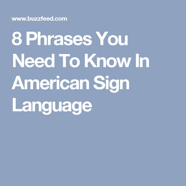 8 Phrases You Need To Know In American Sign Language