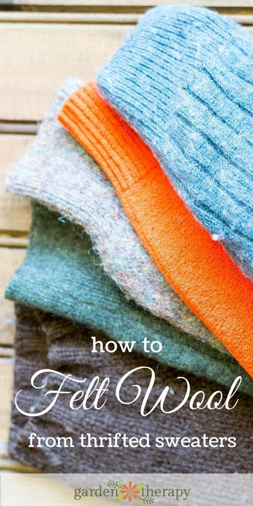 How to Felt Wool using Thrifted Sweaters #gardentherapy #feltedsweater #felting ...
