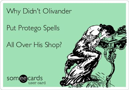 Why Didn't Olivander Put Protego Spells All Over His Shop?