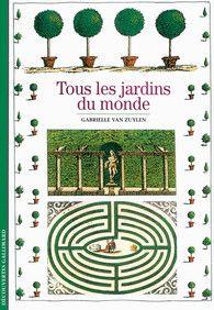Tous les jardins du monde - Culture et société - Découvertes Gallimard - Découvertes Gallimard - GALLIMARD - Site Gallimard