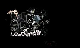 The Darkside of leadership