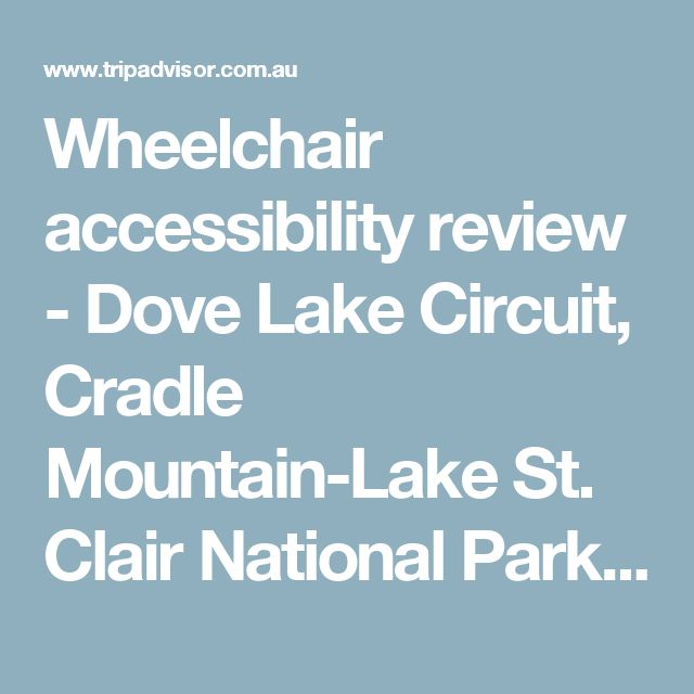 Wheelchair accessibility review - Dove Lake Circuit, Cradle Mountain-Lake St. Clair National Park Traveller Reviews - TripAdvisor