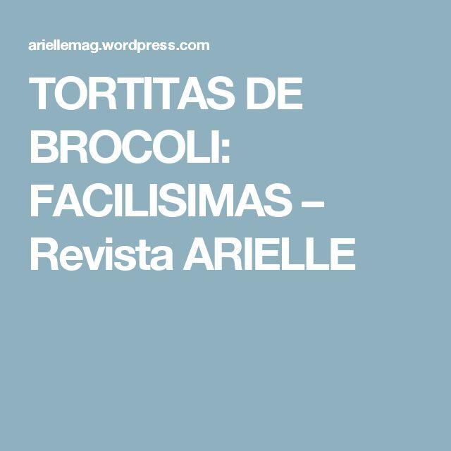 TORTITAS DE BROCOLI: FACILISIMAS – Revista ARIELLE