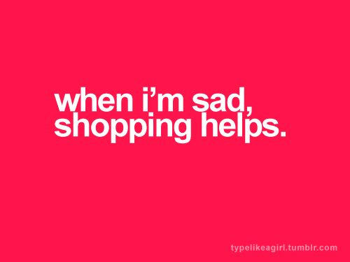 56 Best Images About Sad Tumblr Quotes On Pinterest: 50 Best Quotes For Shopaholics Images On Pinterest