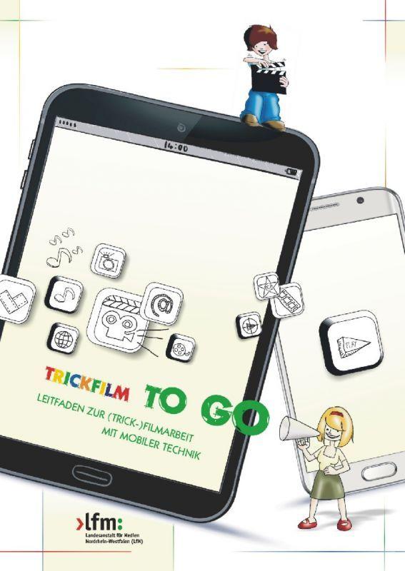 Arbeitshilfe:Trickfilme mit mobilen Geräten, wie Handys oder Tablets selbst machen, für Schule, Jugendarbeit, Medienpädagogik