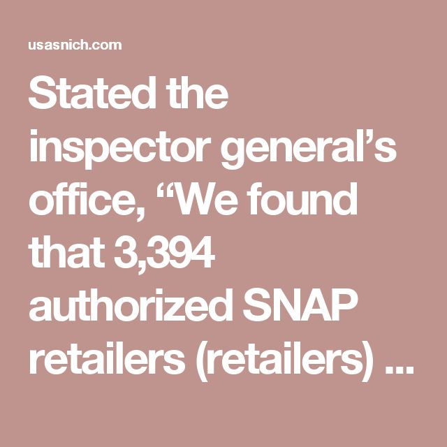 "Stated the inspector general's office, ""We found that 3,394 authorized SNAP retailers (retailers) used Social Security Numbers (SSN) that matched SSNs of deceased people. Additionally, 193 retailers listed owners who were not at least 18 years of age. While FNS did have some controls to edit or verify SNAP retail owner information, these controls were not adequate to ensure owner information accuracy.""  According to the Free Beacon, these food stamps were supposedly being used by 1,819…"