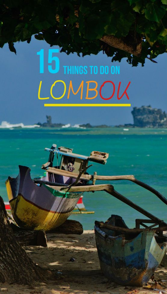 15 ideas for things to do on Lombok when you are visiting the island. Discover the best beaches, learn about the local culture and explore the outdoors (Gilis not included).