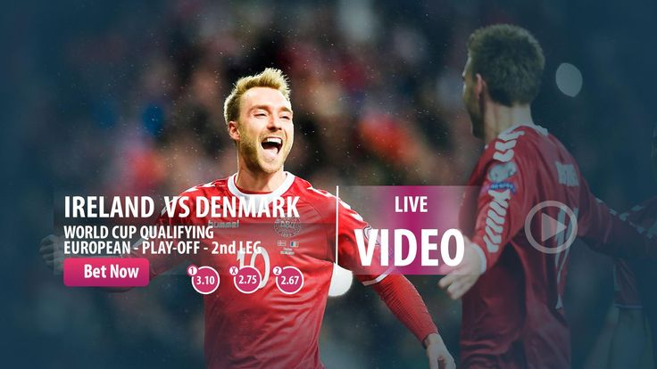 #Ireland  VS #Denmark WORLD CUP #QUALIFYING  EUROPEAN - PLAY-OFF - 2nd LEG #parasino #worldcup   http://parasino.com/en/sportsv2/#prematch