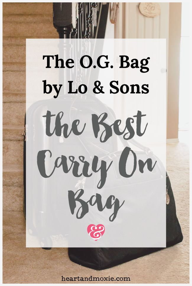 The O.G. Bag by Lo & Sons {The BEST Carry On Bag!} — heart & moxie