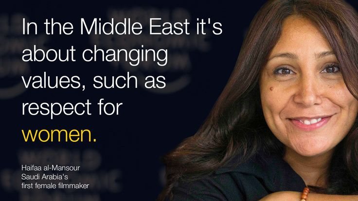 In the #MiddleEast it's about changing values, such as respect for #women. - Haifaa al-Mansour. #wef15