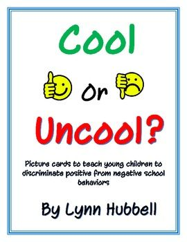 """This FREEBIE """"Cool or Uncool"""" Picture Cards can be used to teach younger students to discriminate positive from negative school behaviors. It offers twelve cards depicting young children exhibiting both examples and non-examples of various learning to learn, behavior and social skills within the school setting."""
