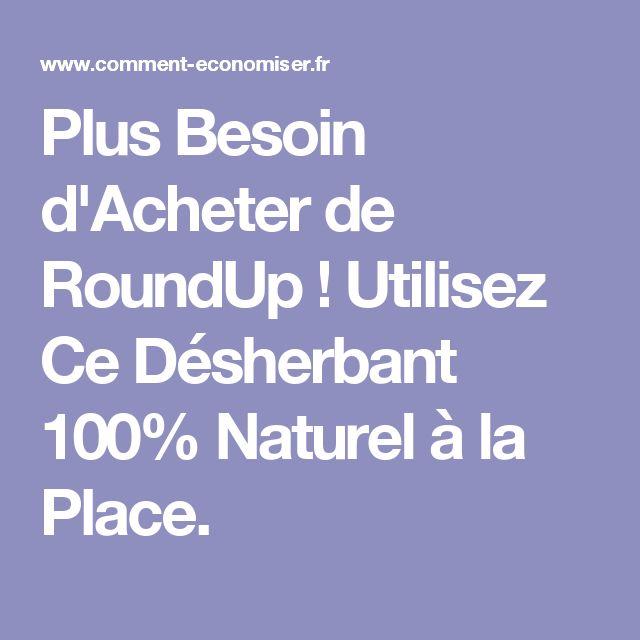 Plus Besoin d'Acheter de RoundUp ! Utilisez Ce Désherbant 100% Naturel à la Place.
