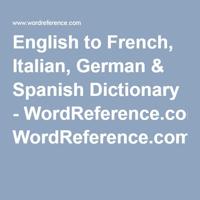 English to french italian german spanish dictionary english to french italian german spanish dictionary wordreference negle Choice Image