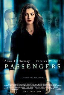 """""""Passengers"""" (dir. Rodrigo Garcia, 2008) --- A grief counselor (Anne Hathaway) working with a group of plane-crash survivors finds herself at the root of a mystery when her clients begin to disappear."""