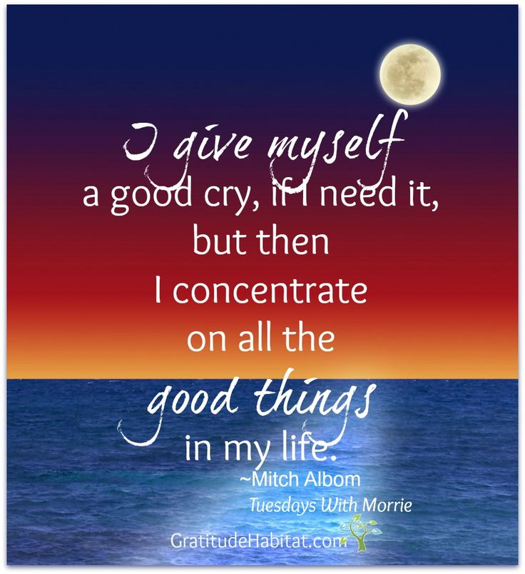 After A Good Cry I Concentrate On All The Things In My Life