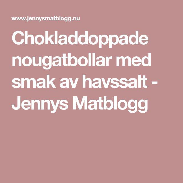 Chokladdoppade nougatbollar med smak av havssalt - Jennys Matblogg