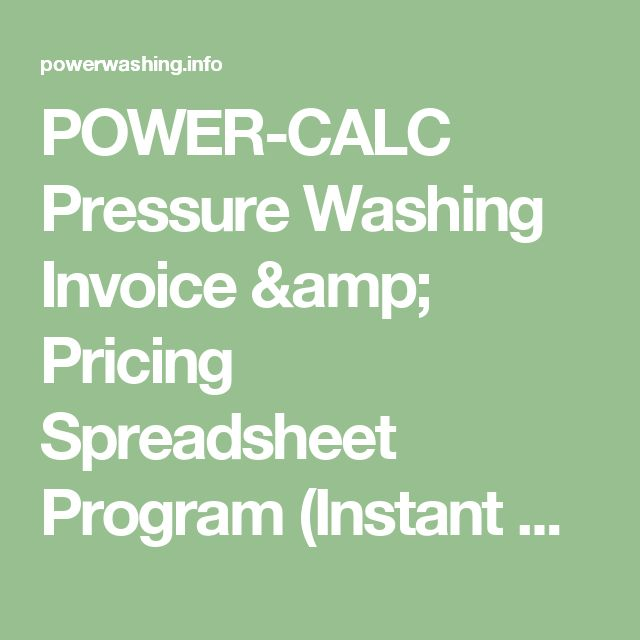 POWER-CALC Pressure Washing Invoice & Pricing Spreadsheet Program (Instant Download) | POWER WASHING BUSINESS