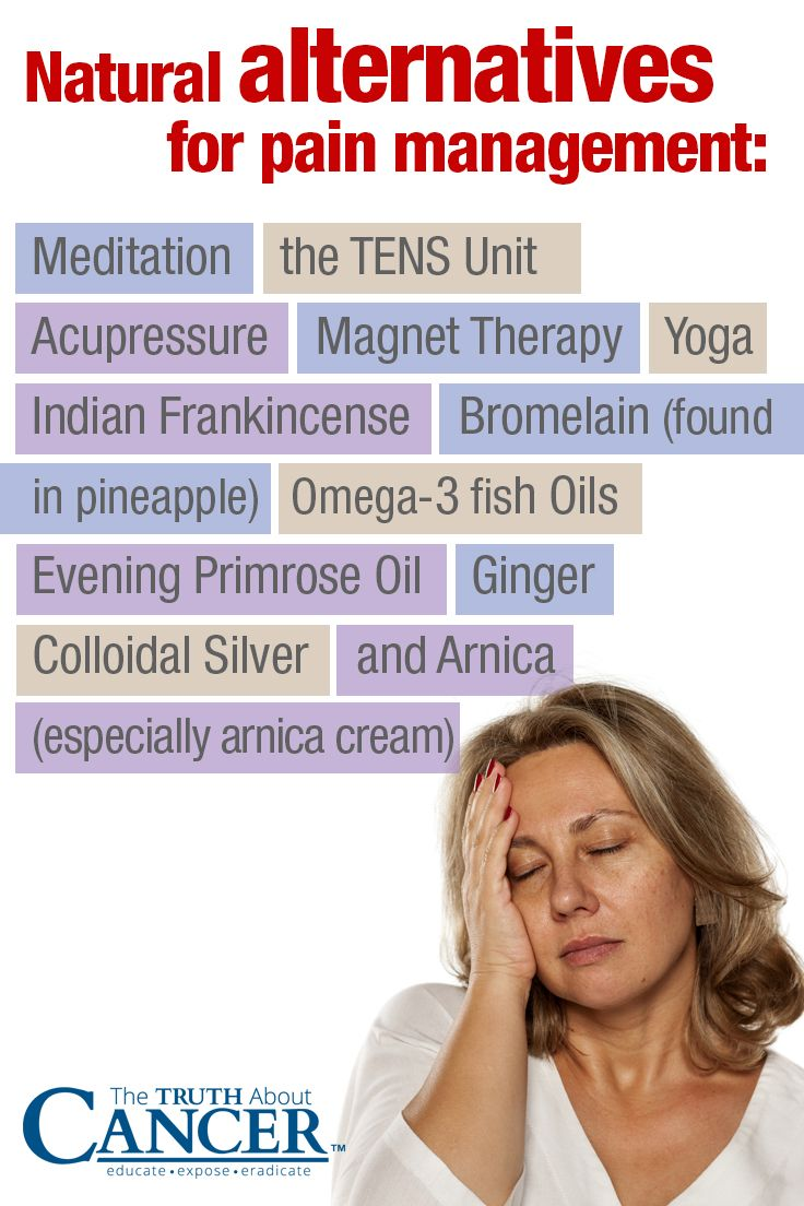 If you are in pain, try these natural alternatives: Meditation, the TENS Unit, Acupressure, Magnet Therapy, Yoga, Indian Frankincense, Bromelai, Omega-3 fish oils, Evening Primrose Oil, Ginger, Colloidal Silver, and Arnica. To learn more about natural pain management techniques, click on the image above as Dr. Veronique Desaulniers talks about natural substances and techniques that can gently affect pain receptors in the brain and ease suffering without all the nasty side effects.