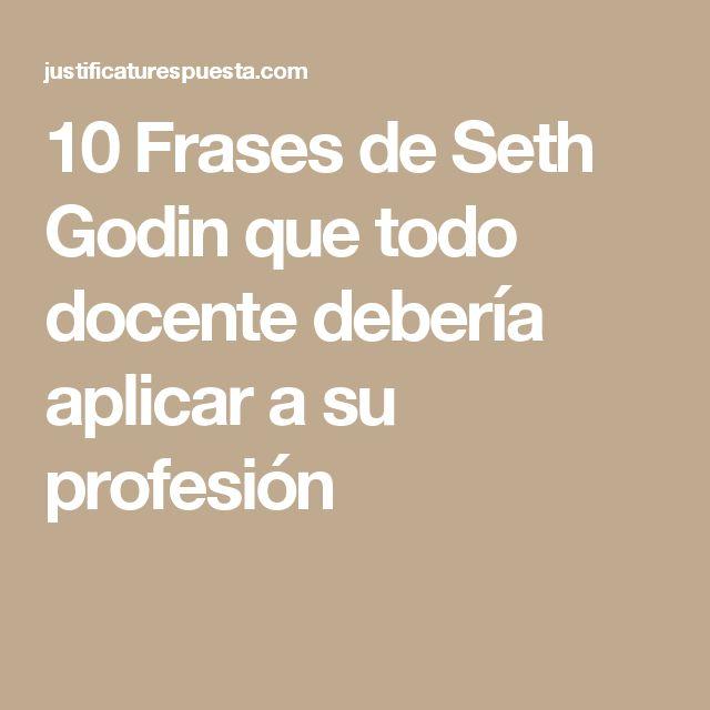 10 Frases de Seth Godin que todo docente debería aplicar a su profesión